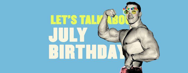 july birthdays