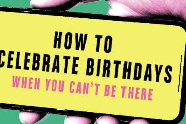 how to celebrate birthdays when you can't be there