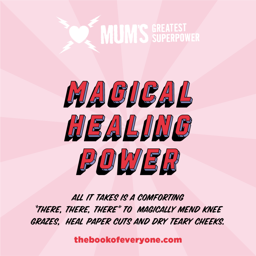 Mum's greatest superpower: Magical healing powers