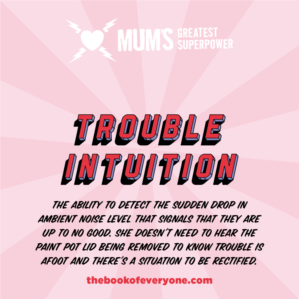 Mum's Greatest Superpower: trouble intuition