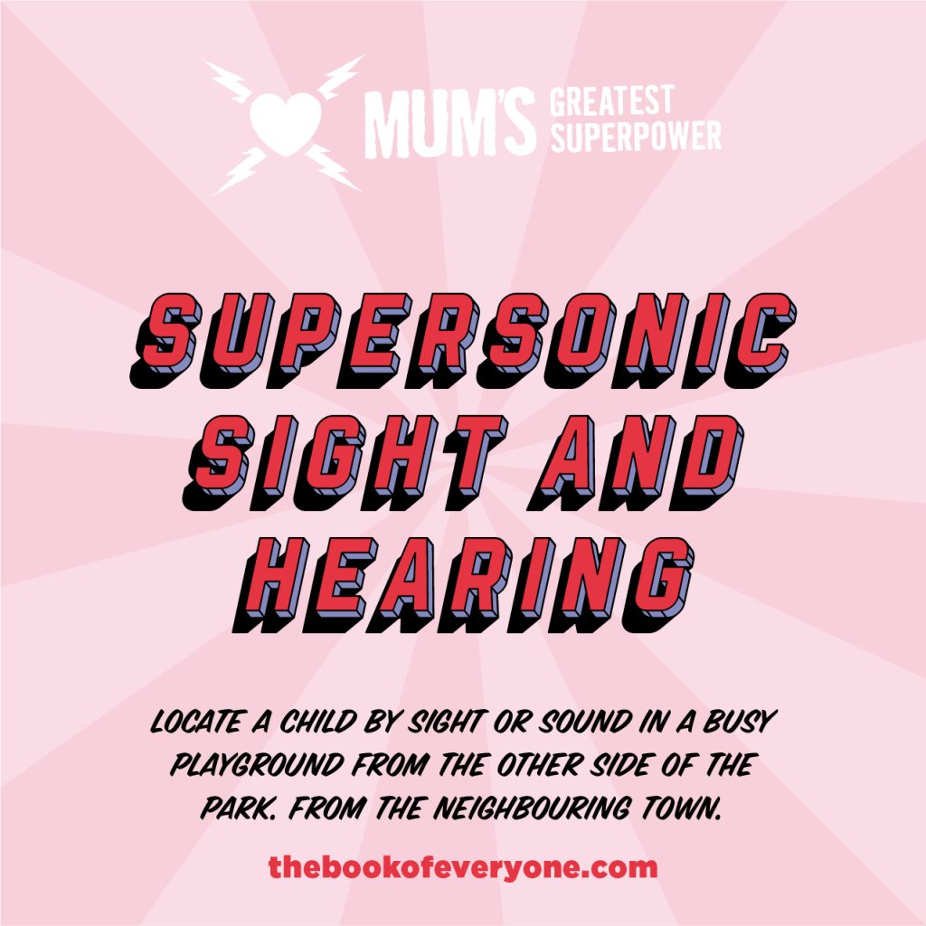 Mum's Greatest Superpower: supersonic sight & sound