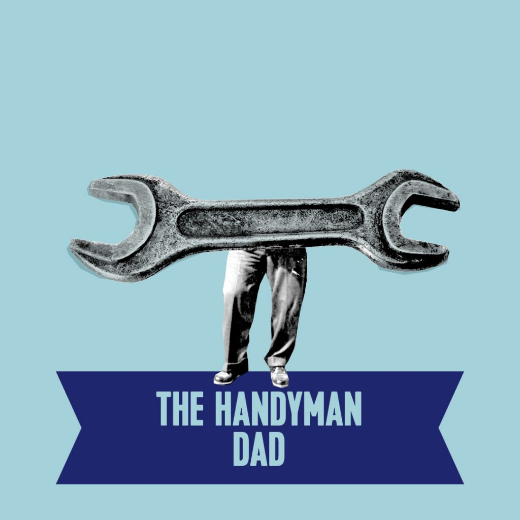 1. the handyman dad type