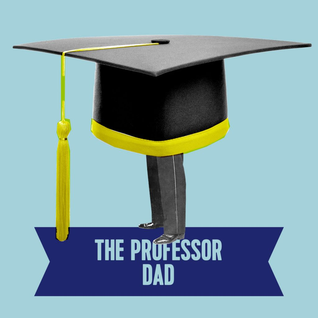 10. the professor dad type
