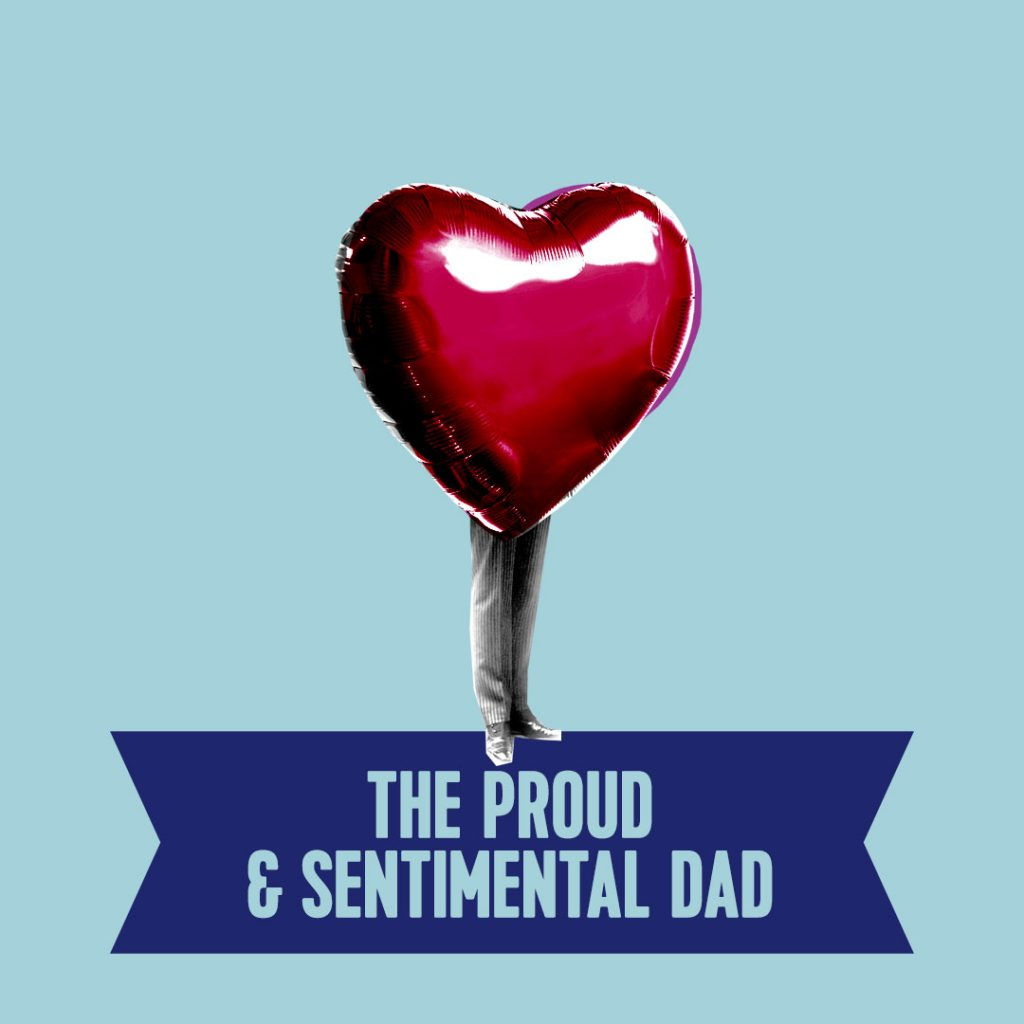 2. the proud and sentimental dad type
