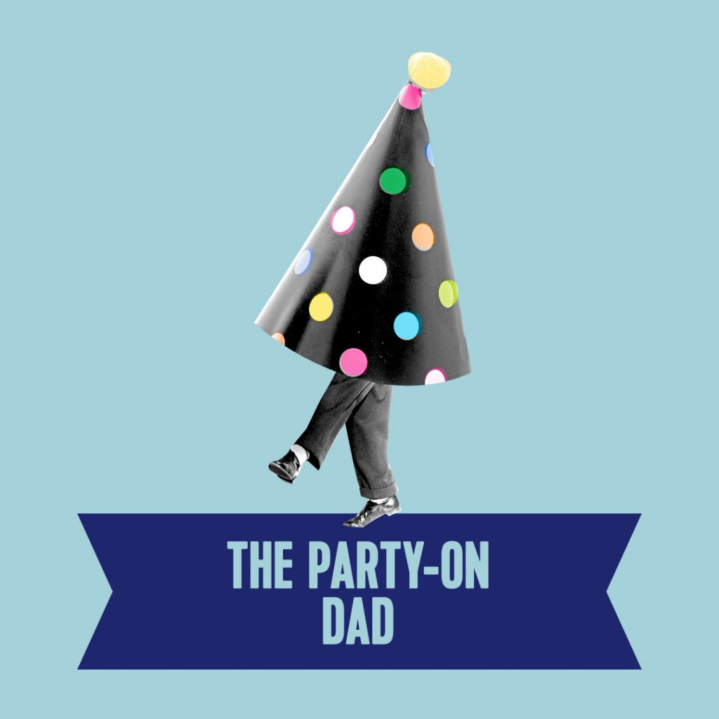 5. the party-on dad type