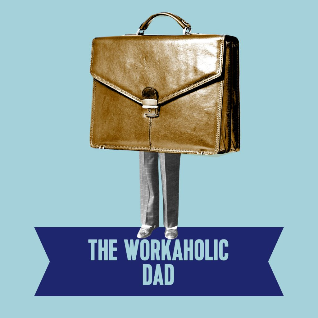 6. the workaholic dad