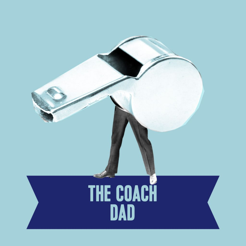 8. the coach dad type