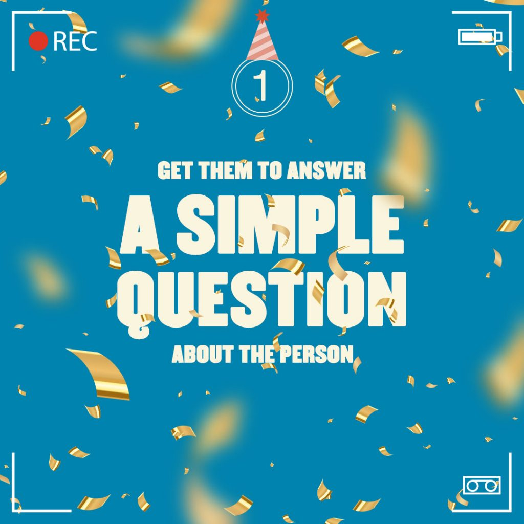 Birthday video tip 1: A simple question