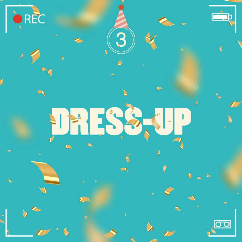 Birthday video tip 3: Dress up