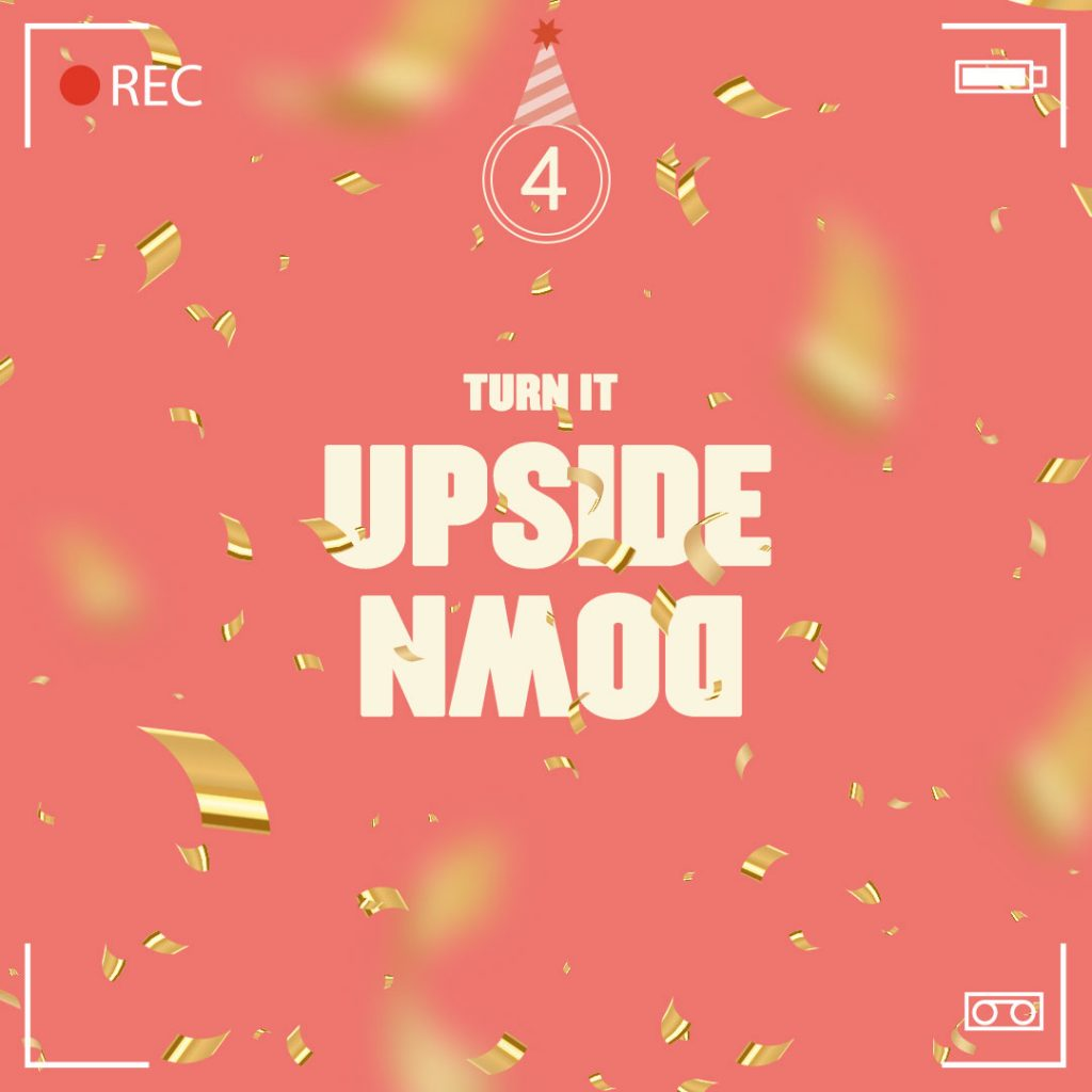 Birthday video tip 4: Upside down