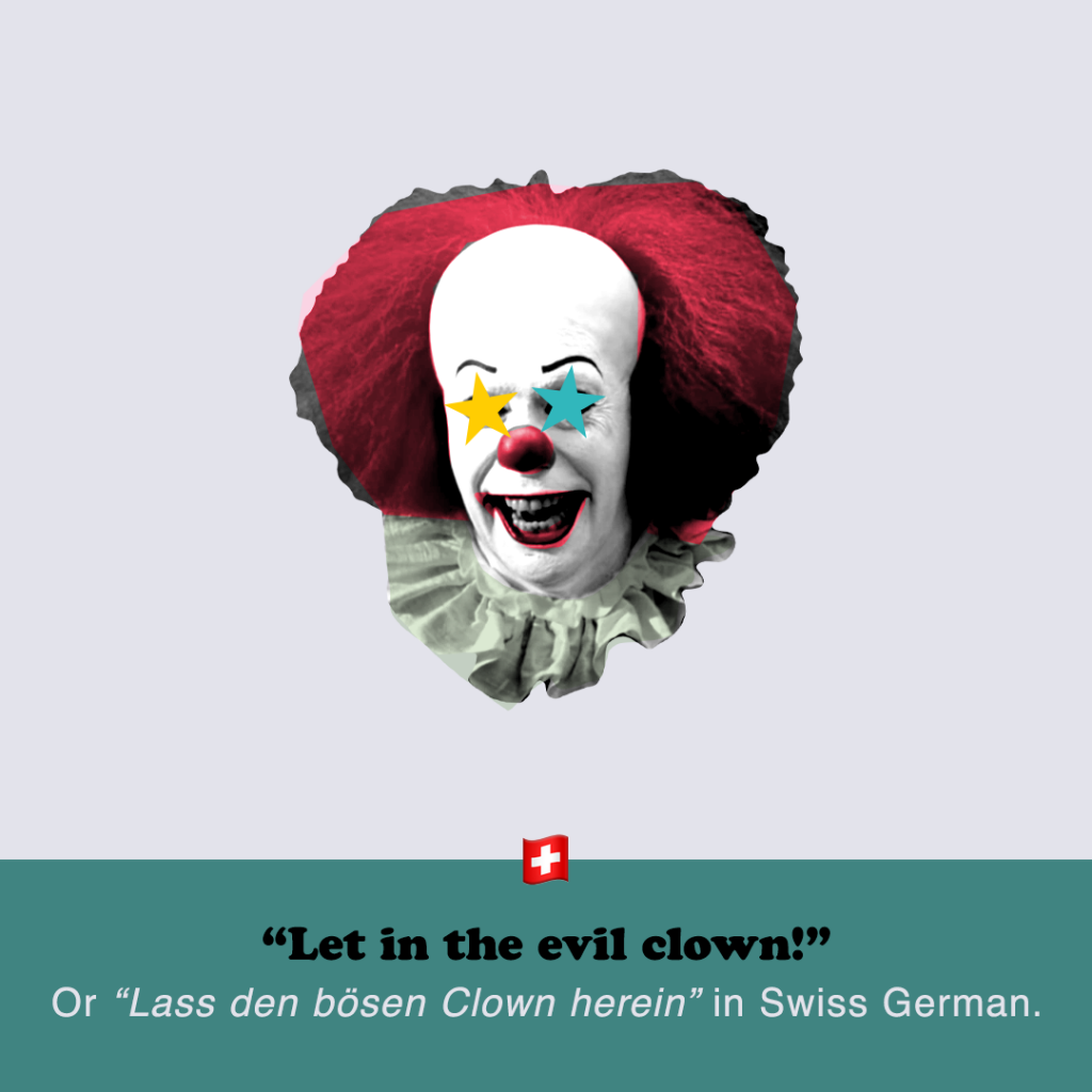 Let in the evil clown!
