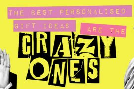 best personalised gift ideas are the crazy ones