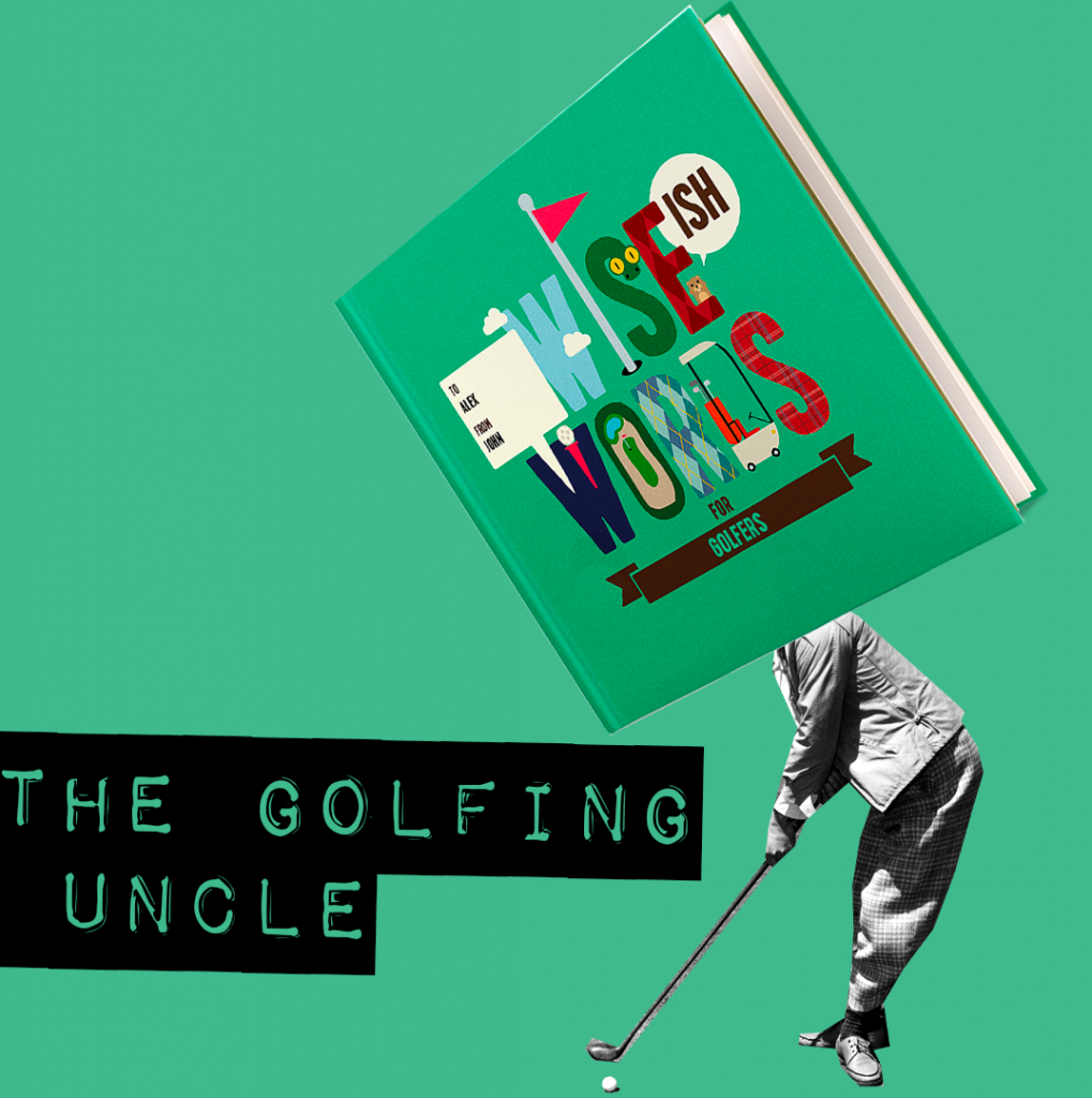 the golfing uncle wise words golfers gifts for him