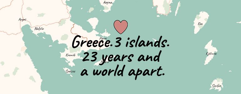 Greece 3 islands 23 years and a world apart