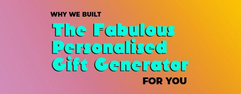 the fabulous personalised gift generator