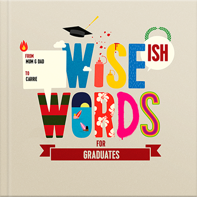 Wise(ish) Words for Graduates